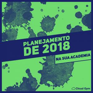 Planejamento de 2018 na sua academia